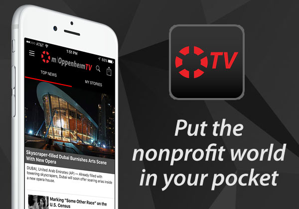 Put the nonprofit world in your pocket with the mOppenheimTV mobile app